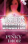The Hustler's Daughter by Pinky Dior